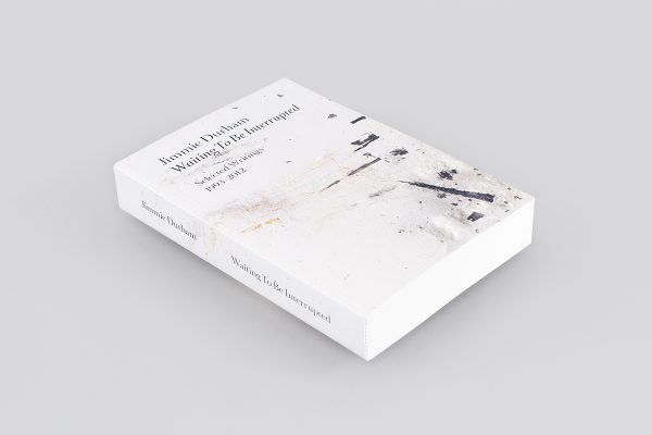 Jimmie Durham: Waiting To Be Interrupted. Selected Writings 1993-2012